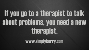 Therapy is for Solutions Not Problems