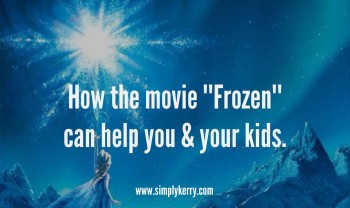 "How the Movie ""Frozen"" Can Help You & Your Kids"