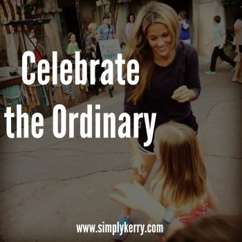 Today is a Great Day: Celebrate the Ordinary