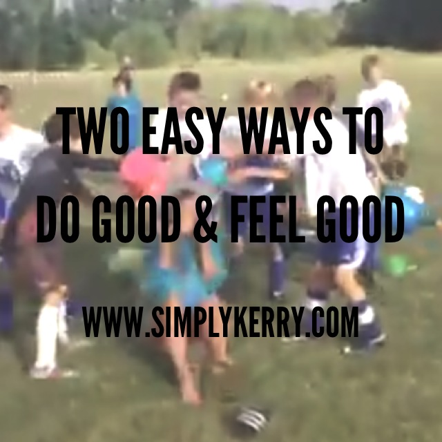 Two Easy Ways to Do Good and Feel Good