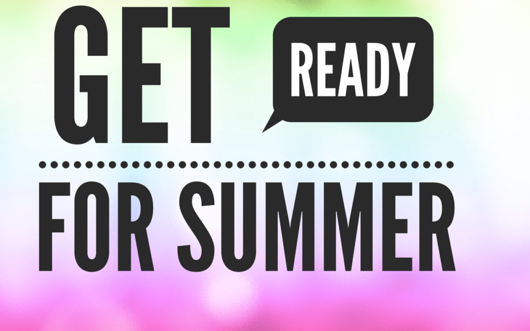 Get Ready for Summer: A Family Checklist