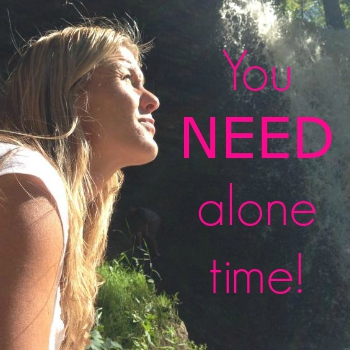 You Need Alone Time, Here's How to Get It!