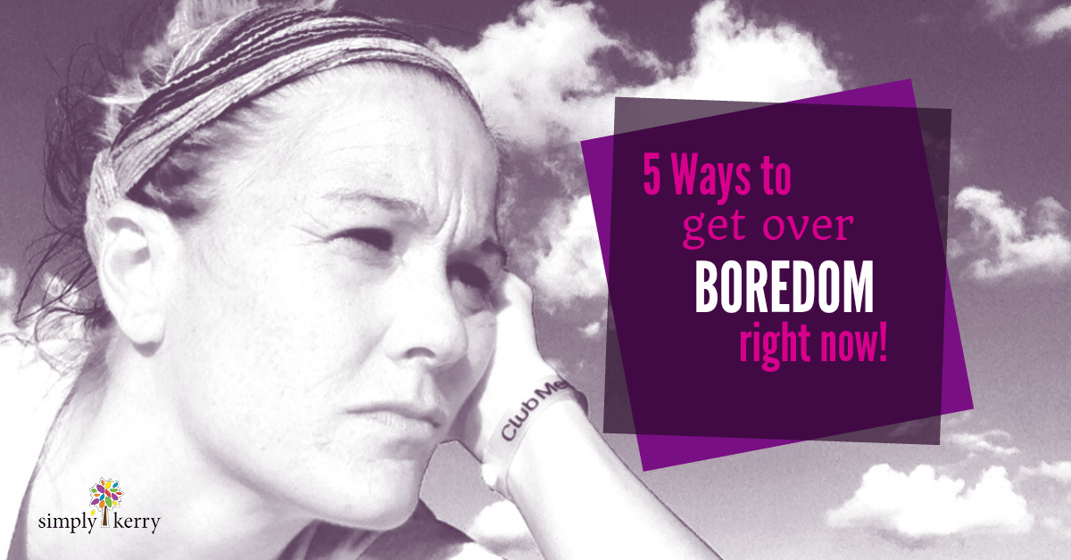 How to get over boredom