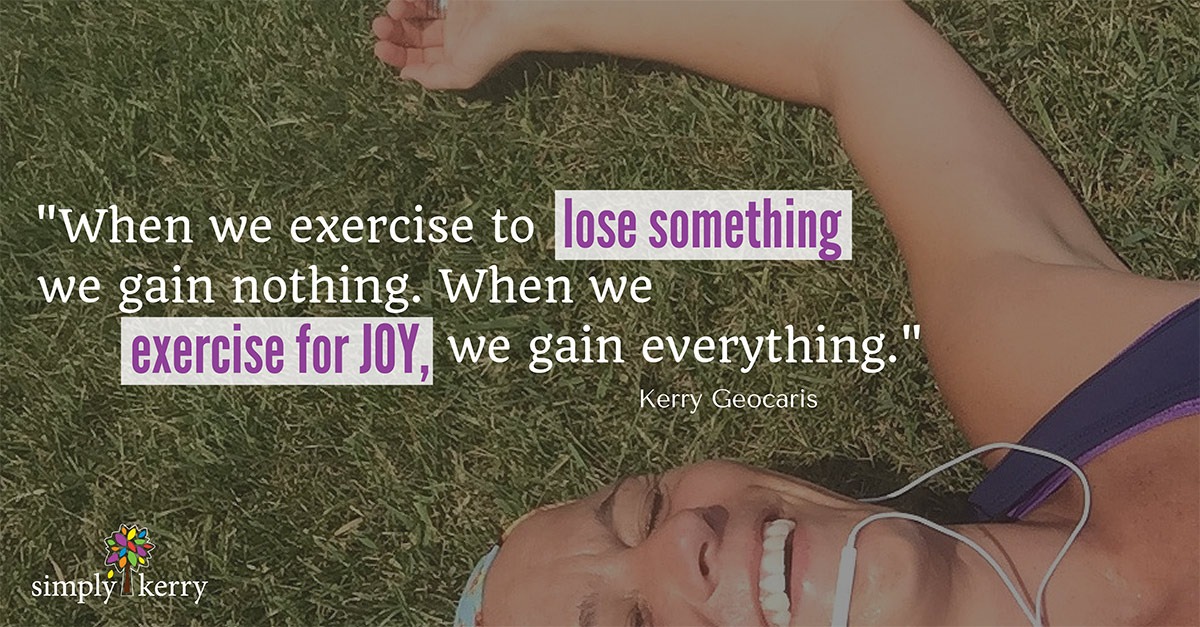 Exercise fior joy and gain everything